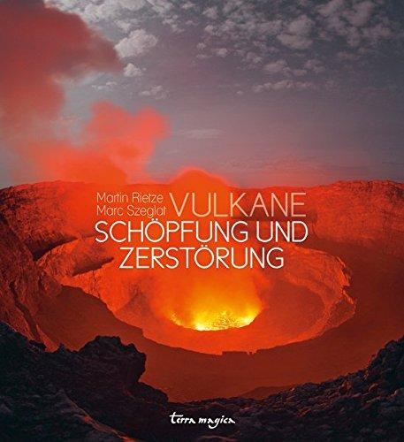 Vulkane: Schöpfung und Zerstörung