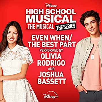 """Even When/The Best Part (From """"High School Musical: The Musical: The Series (Season 2)"""")"""
