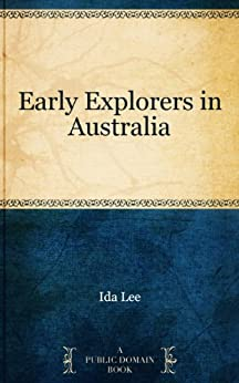 Early Explorers in Australia by [Ida Lee]