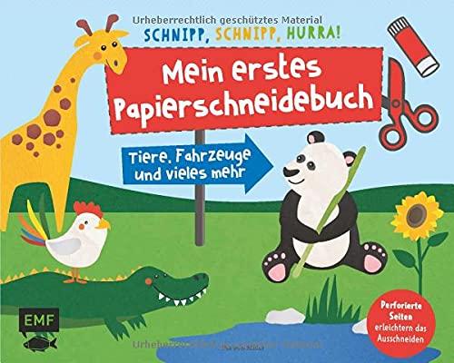 Mein erstes Papierschneidebuch mit Kinderschere – Tiere, Fahrzeuge und vieles mehr – Schere schneidet nur Papier: Schnipp, schnipp, hurra!: Formen ... Kinder ab 3 Jahren mit perforierten Seiten