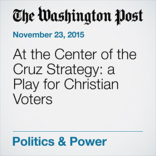 At the Center of the Cruz Strategy: a Play for Christian Voters cover art