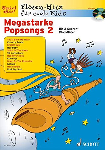 Megastarke Popsongs: Band 2. 1-2 Sopran-Blockflöten. Ausgabe mit CD. (Flöten-Hits für coole Kids)