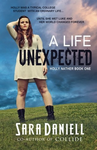 A Life Unexpected: Holly Nather Series by Sara Daniell (2014-09-24)