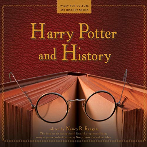 Harry Potter and History: Wiley Pop Culture and History, Book 1