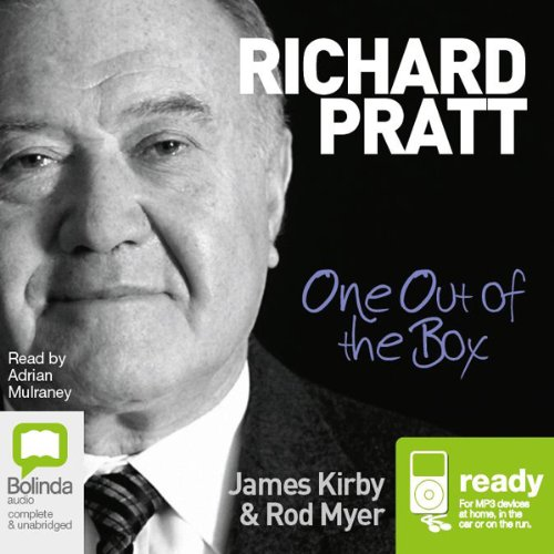 Richard Pratt     One Out of the Box              By:                                                                                                                                 James Kirby,                                                                                        Rodney Myer                               Narrated by:                                                                                                                                 Adrian Mulraney                      Length: 6 hrs and 4 mins     3 ratings     Overall 4.0