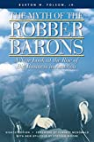 The Myth of the Robber Barons: A New Look at the Rise of Big Business in America