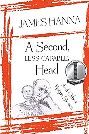 A Second Less Capable Head and Other Rogue Stories