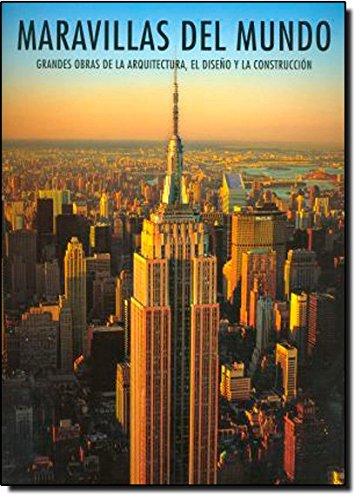 Maravillas del mundo : grandes obras de la arquitectura, el diseño y la construcción