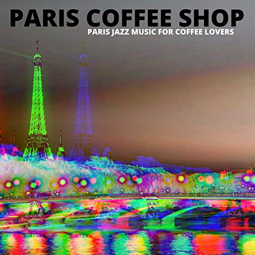 Paris Jazz Music for Coffee Lovers