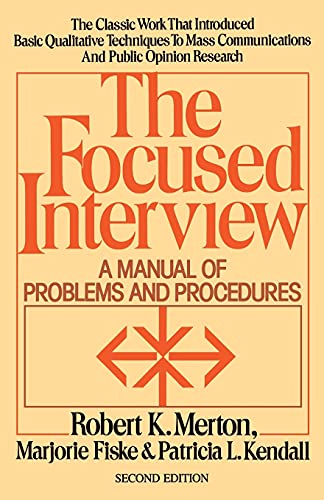 Focused Interview: A Manual of Problems and Procedures
