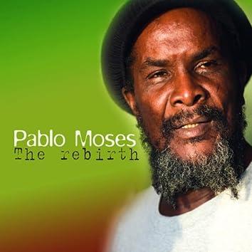 Pablo Moses, the Rebirth