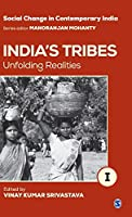 India′s Tribes: Unfolding Realities (Social Change in Contemporary India)