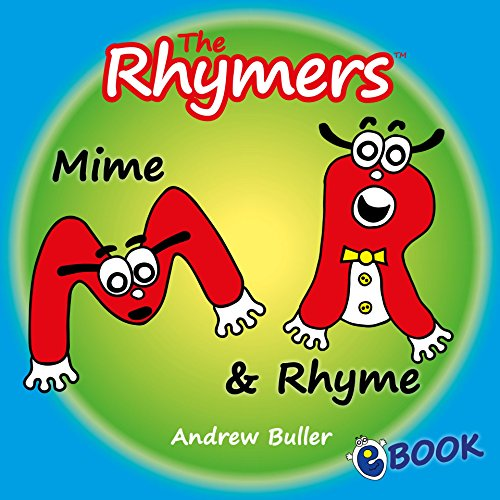 CHILDREN'S RHYMING ALPHABET BOOKS - The Rhymers: Mime & Rhyme (English Edition)