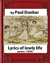 Lyrics of lowly life(1896),by Paul Laurence Dunbar and W.D.Howells(poetry)