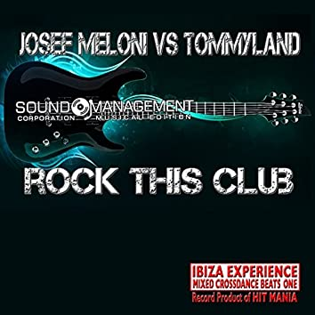 Rock This Club (Ibiza Experience Mixed Crossdance Beats One Record Product of Hit Mania)