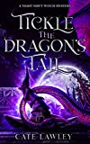 Tickle the Dragon's Tail (Night Shift Witch Mysteries Book 3)