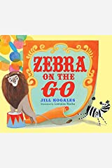 Zebra on the Go Hardcover