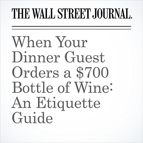 When Your Dinner Guest Orders a $700 Bottle of Wine: An Etiquette Guide audiobook cover art