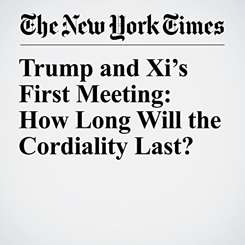 Trump and Xi's First Meeting: How Long Will the Cordiality Last? copertina
