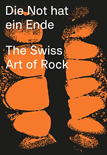 Die Not hat ein Ende: The Swiss Art of Rock