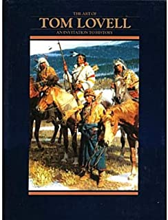 The Art of Tom Lovell: An Invitation to History by Don Hedgpeth Walt Reed Tom Lovell(1993-08-01)
