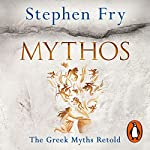 Mythos                   By:                                                                                                                                 Stephen Fry                               Narrated by:                                                                                                                                 Stephen Fry                      Length: 15 hrs and 25 mins     2,658 ratings     Overall 4.7