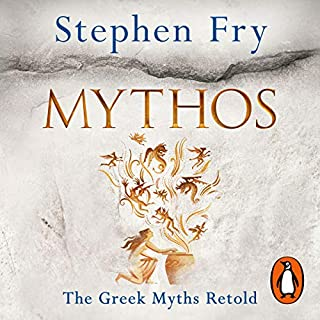 Mythos                   Written by:                                                                                                                                 Stephen Fry                               Narrated by:                                                                                                                                 Stephen Fry                      Length: 15 hrs and 25 mins     53 ratings     Overall 4.8