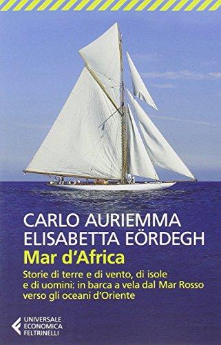 Mar d'Africa: in barca a vela dal Mar Rosso verso gli oceani d'Oriente