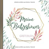 MEINE BABYSHOWER GÄSTEBUCH: Babyshower Gästebuch | Babyparty | Baby Shower Boy | Baby Shower Girl | Baby Party Mädchen | Tolle Geschenkidee für frisch gebackene Eltern