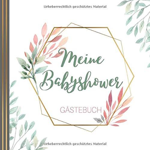 MEINE BABYSHOWER GÄSTEBUCH: Babyshower Gästebuch | Babyparty | Baby Shower Boy | Baby Shower Girl | Baby Party Mädchen | Tolle Geschenkidee für frisch gebackene Eltern