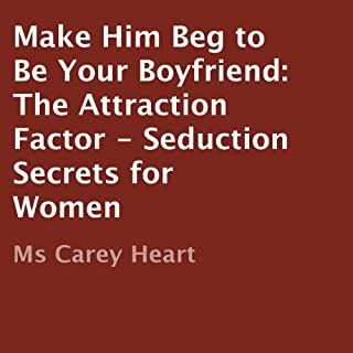 Make Him Beg to Be Your Boyfriend     The Attraction Factor - Seduction Secrets for Women              By:                                                                                                                                 Carey Heart                               Narrated by:                                                                                                                                 Wendy Tremont King                      Length: 1 hr and 18 mins     22 ratings     Overall 3.1