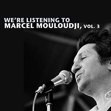 We're Listening To Marcel Mouloudji, Vol. 3