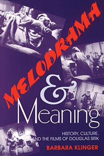 Melodrama and Meaning: History, Culture and the Films of Douglas Sirk