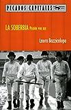 La soberbia: Pasión por ser (Pecados capitales)