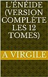 L'Énéide (Version complète les 12 tomes) - Format Kindle - 2,47 €