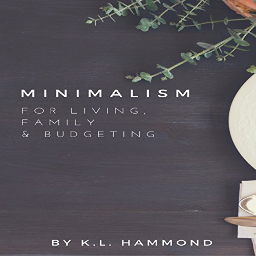 Minimalism for Living, Family, and Budgeting audiobook cover art