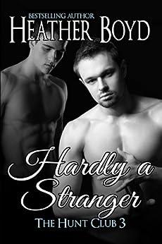 Hardly a Stranger (The Hunt Club Book 3) by [Heather Boyd]
