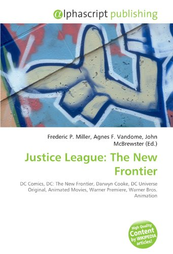 Justice League: The New Frontier: DC Comics, DC: The New Frontier, Darwyn Cooke, DC Universe Original, Animated Movies, Warner Premiere, Warner Bros. Animation