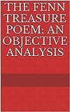 The Fenn Treasure Poem: An Objective Analysis