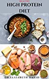HEALTHY HIGH PROTEIN DIET: Delicious High Protein Recipes For Weight Loss, Lower Cholesterol, Reverse Heart Problem And Diabetics