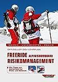 Offizieller DSV-Lehrplan Freeride Risikomanagement Alpin/Snowboard: Technik-Unterrichten-Praxis - Mit Tipps zur Sicherheit für Piste und Gelände