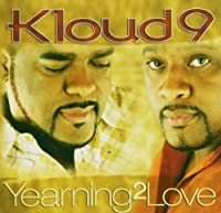 Yearning 2 Love by Kloud 9 (2006-11-22)