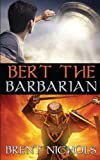 Bert the Barbarian