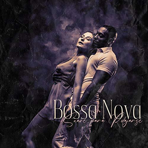 Bossa Nova Suave para Relajarse: Descanso Profunda Jazz, Relajante Historia de Amor, Música Sensual Después de la Medianoche