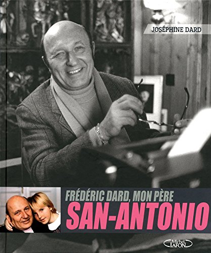 Frédéric Dard, mon père San-Antonio (French Edition)