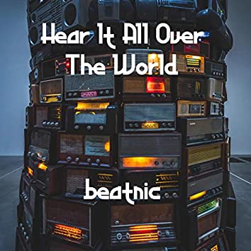 Hear It All Over the World