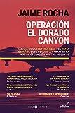 Operacion El Dorado Canyon: Basada en la historia real del espía español que localizó a Gadafi