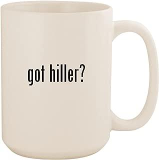 got hiller? - White 15oz Ceramic Coffee Mug Cup