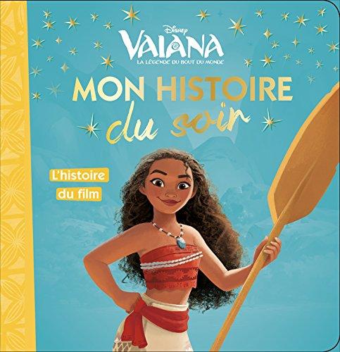 VAIANA - Mon Histoire du Soir - L'histoire du film - Disney