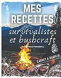 Mes recettes survivalistes et bushcraft   Carnet à remplir: Livre de recettes à completer soi-même   50 fiches repas et sommaire
